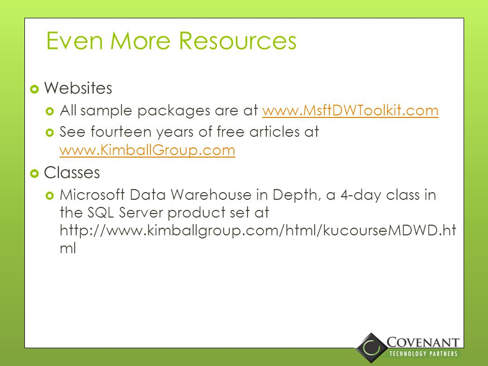 Additional Resources  Books  The Microsoft Data Warehouse Toolkit, J.