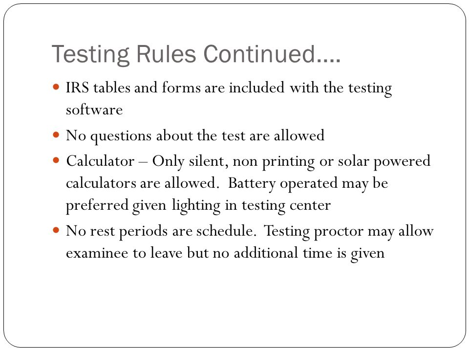 Testing Rules Continued….