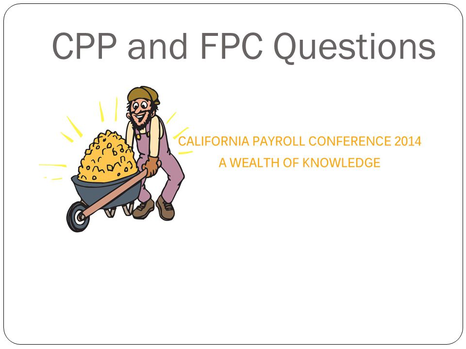 CPP and FPC Questions
