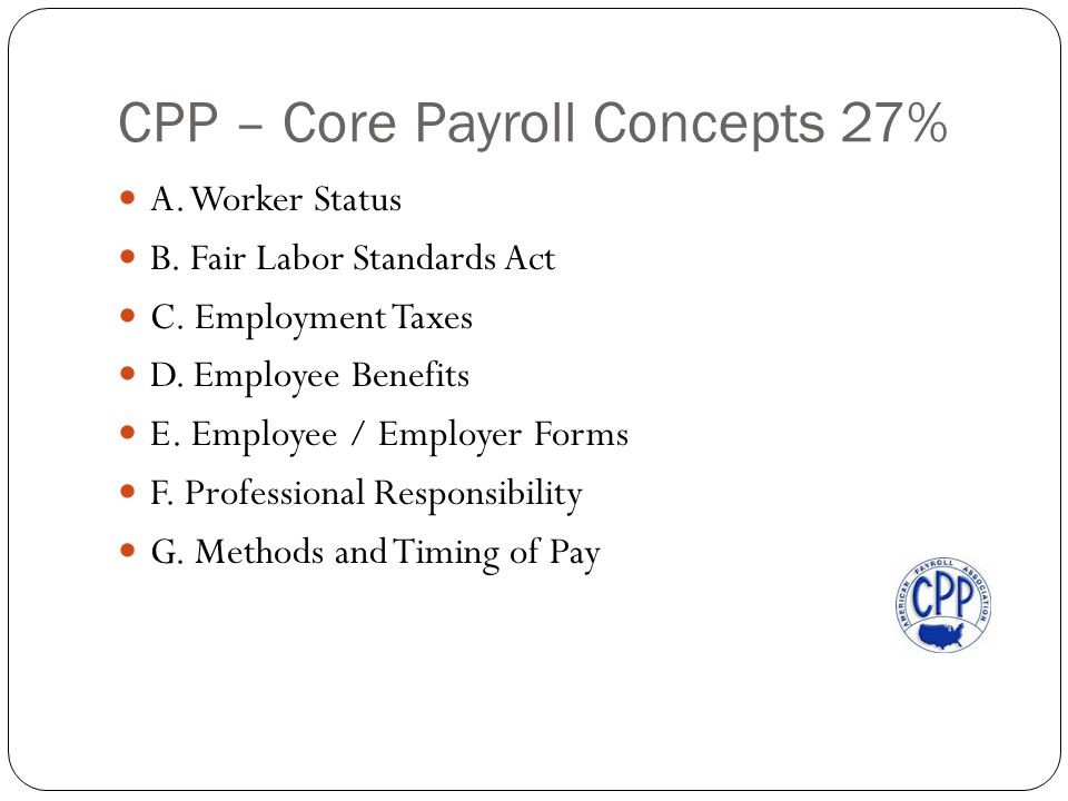 CPP – Core Payroll Concepts 27% A. Worker Status B.