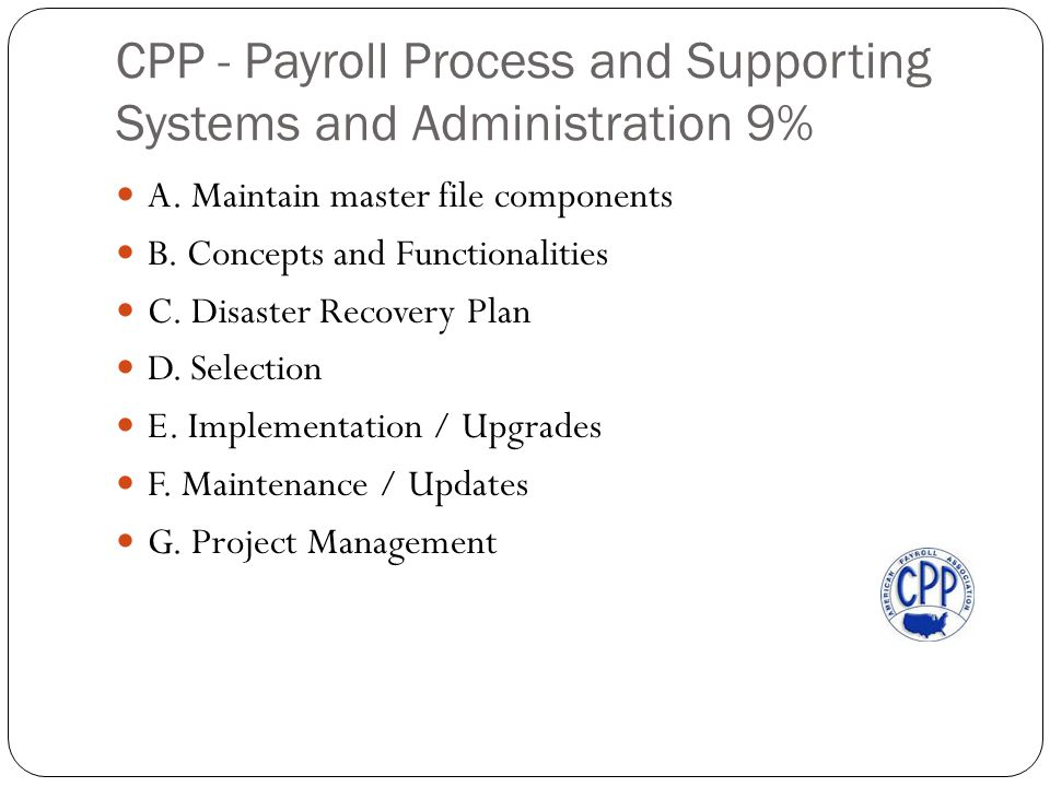 CPP - Payroll Process and Supporting Systems and Administration 9% A.