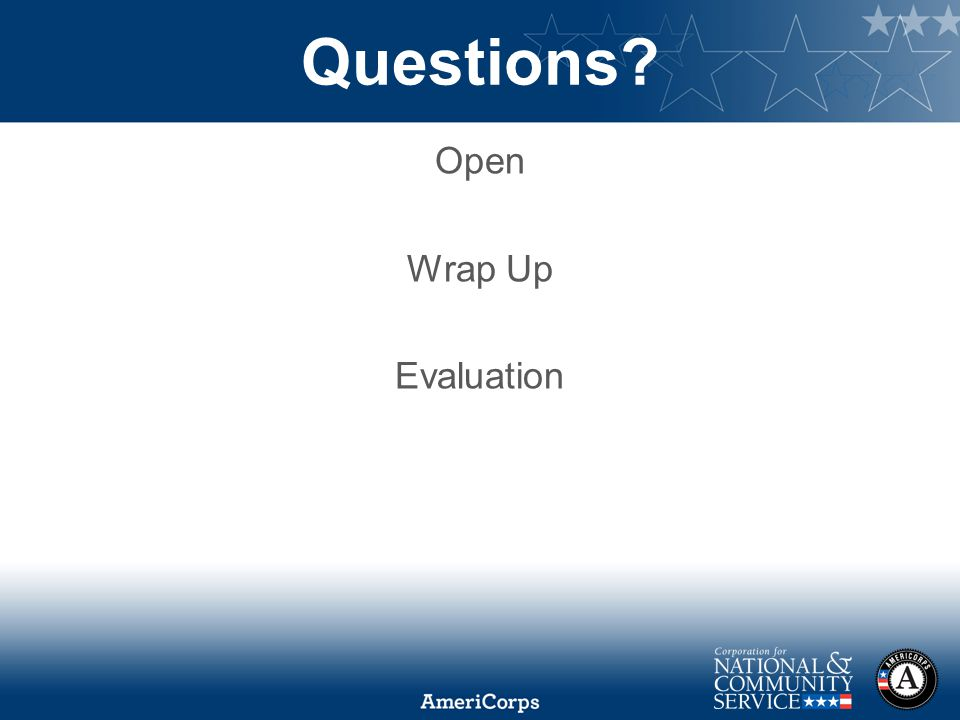 Questions Open Wrap Up Evaluation