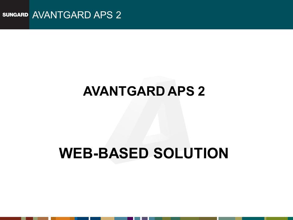 AVANTGARD APS 2 WEB-BASED SOLUTION AVANTGARD APS 2