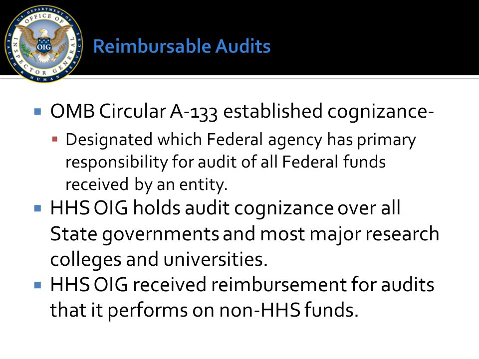  OMB Circular A-133 established cognizance-  Designated which Federal agency has primary responsibility for audit of all Federal funds received by a