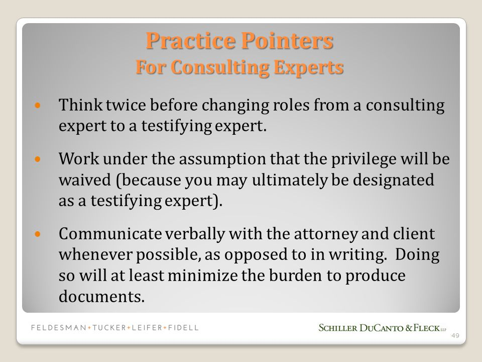 Think twice before changing roles from a consulting expert to a testifying expert.