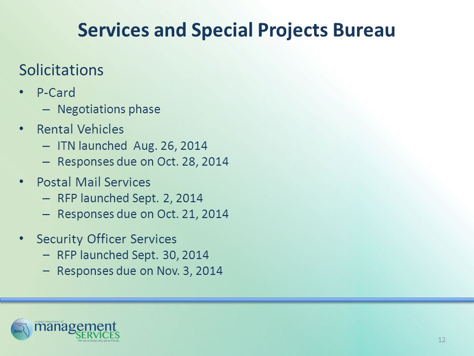 Services and Special Projects Bureau Solicitations P-Card – Negotiations phase Rental Vehicles – ITN launched Aug.