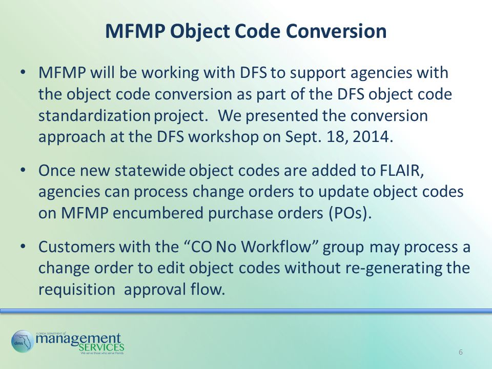 MFMP Object Code Conversion MFMP will be working with DFS to support agencies with the object code conversion as part of the DFS object code standardization project.
