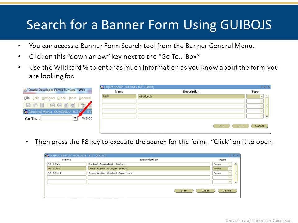 """Search for a Banner Form Using GUIBOJS You can access a Banner Form Search tool from the Banner General Menu. Click on this """"down arrow"""" key next to t"""