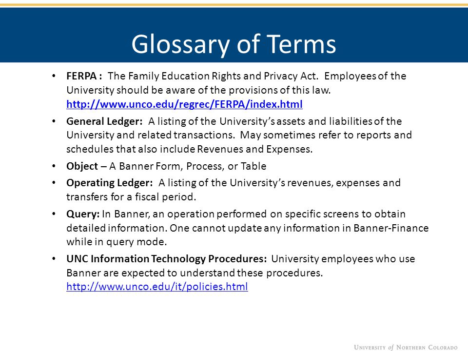 Glossary of Terms FERPA : The Family Education Rights and Privacy Act.