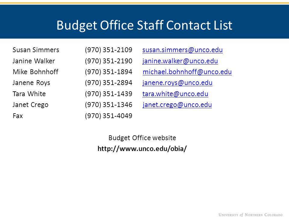 Budget Office Staff Contact List Susan Simmers(970) 351-2109 susan.simmers@unco.edususan.simmers@unco.edu Janine Walker (970) 351-2190 janine.walker@u
