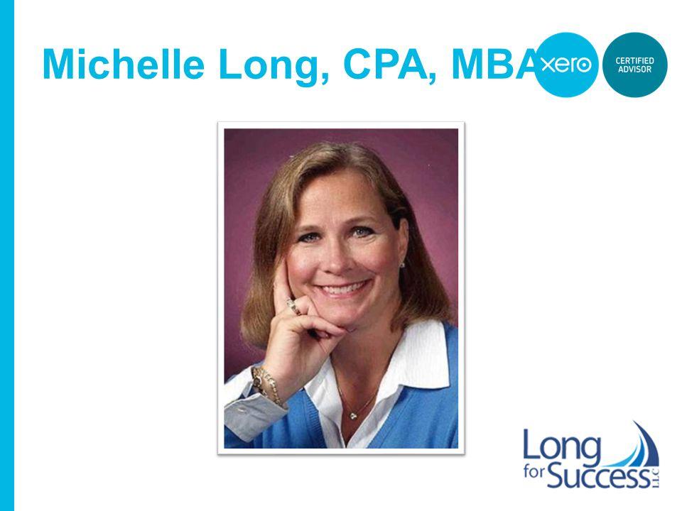 www.xero.com Michelle Long, CPA, MBA