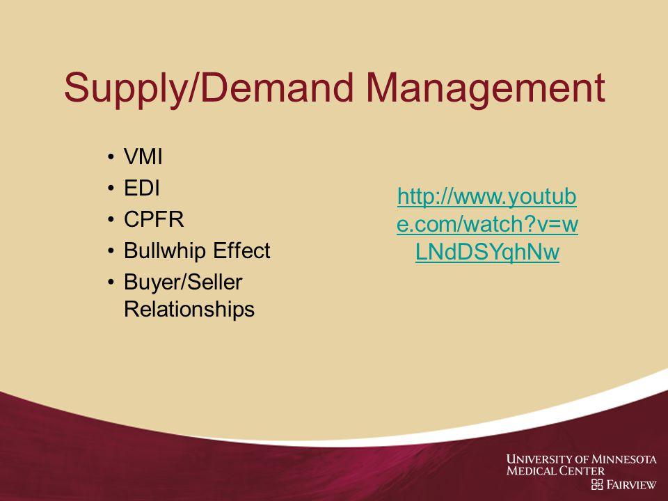 Supply/Demand Management VMI EDI CPFR Bullwhip Effect Buyer/Seller Relationships http://www.youtub e.com/watch v=w LNdDSYqhNw