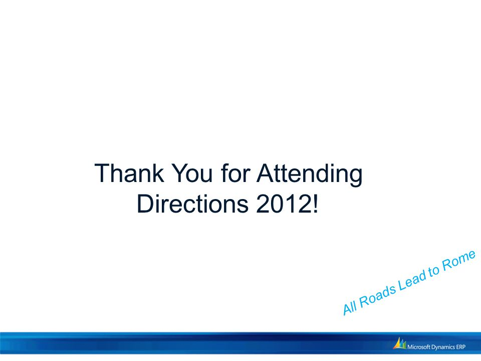 Thank You for Attending Directions 2012! All Roads Lead to Rome