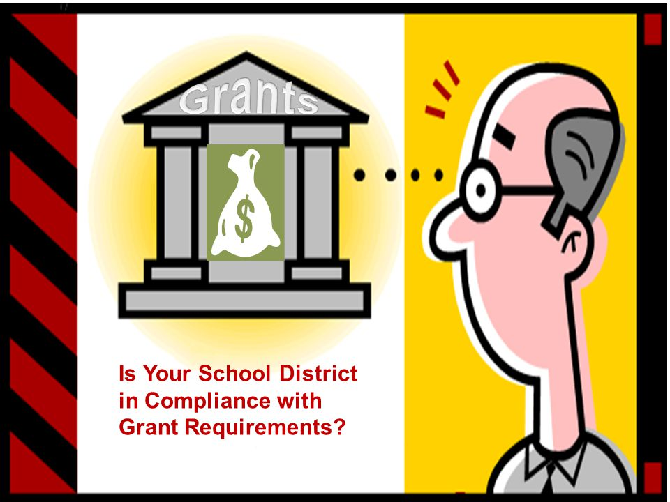 January 28, 2014Copyright © 2014 by TEA7 Is Your School District in Compliance with Grant Requirements?