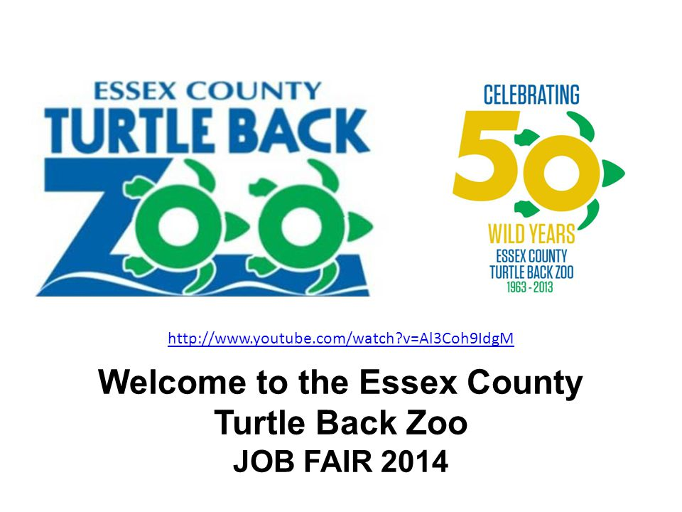 Welcome to the Essex County Turtle Back Zoo JOB FAIR 2014 http://www.youtube.com/watch v=Al3Coh9IdgM