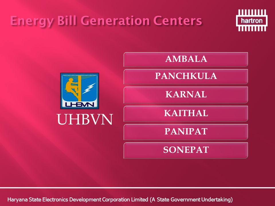 Haryana State Electronics Development Corporation Limited (A State Government Undertaking) UHBVN Energy Bill Generation Centers AMBALA PANCHKULA KARNAL KAITHAL PANIPAT SONEPAT