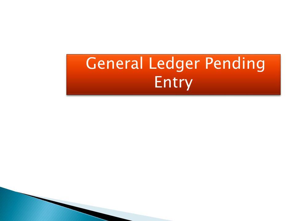 General Ledger Pending Entry