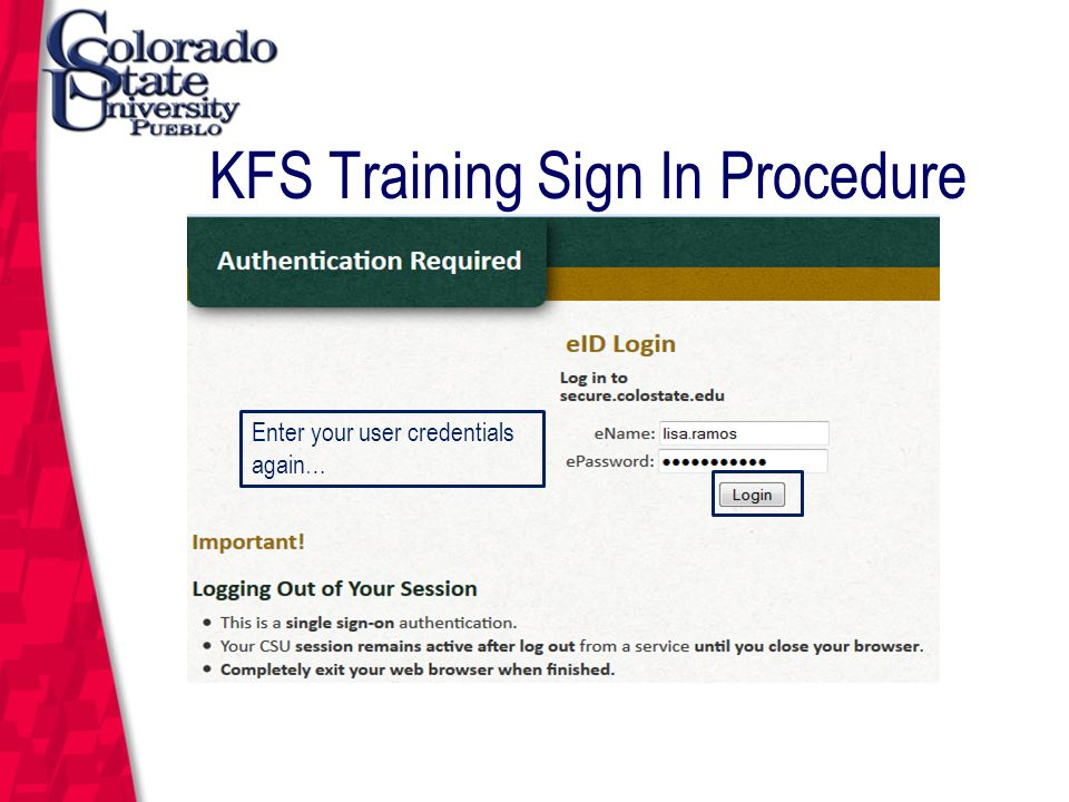 March 12, 2004 KFS Training Sign In Procedure Enter your user credentials again…