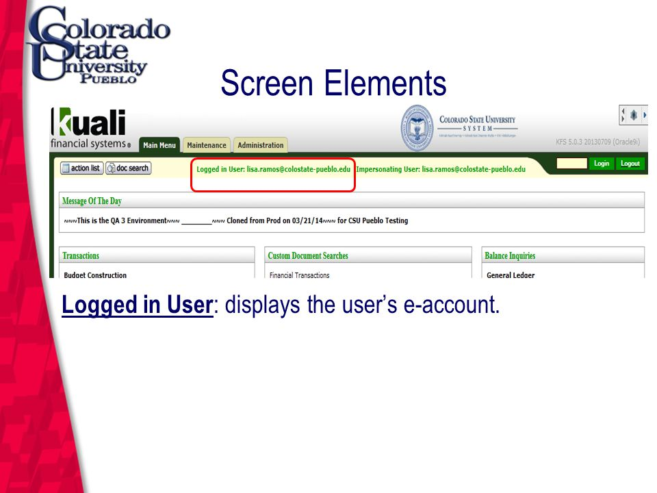 March 12, 2004 Screen Elements Logged in User : displays the user's e-account.