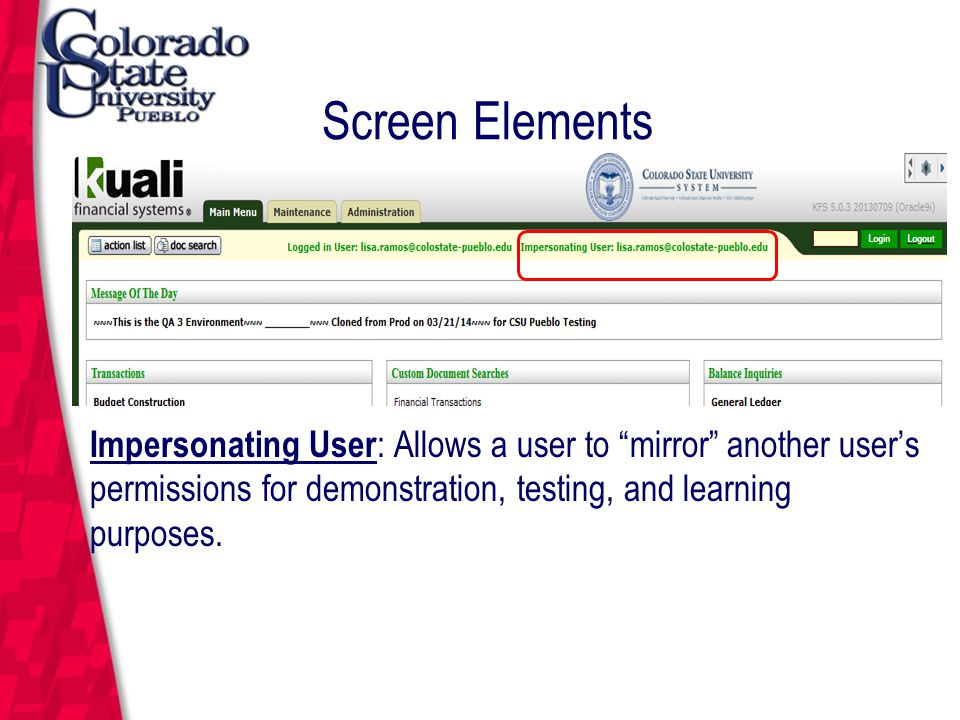 March 12, 2004 Screen Elements Impersonating User : Allows a user to mirror another user's permissions for demonstration, testing, and learning purposes.