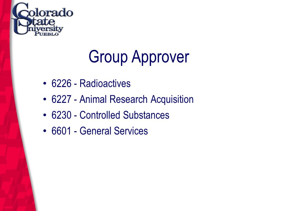 March 12, 2004 Group Approver 6226 - Radioactives 6227 - Animal Research Acquisition 6230 - Controlled Substances 6601 - General Services