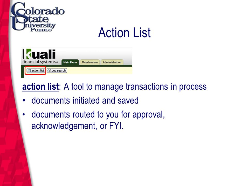 March 12, 2004 Action List action list : A tool to manage transactions in process documents initiated and saved documents routed to you for approval, acknowledgement, or FYI.