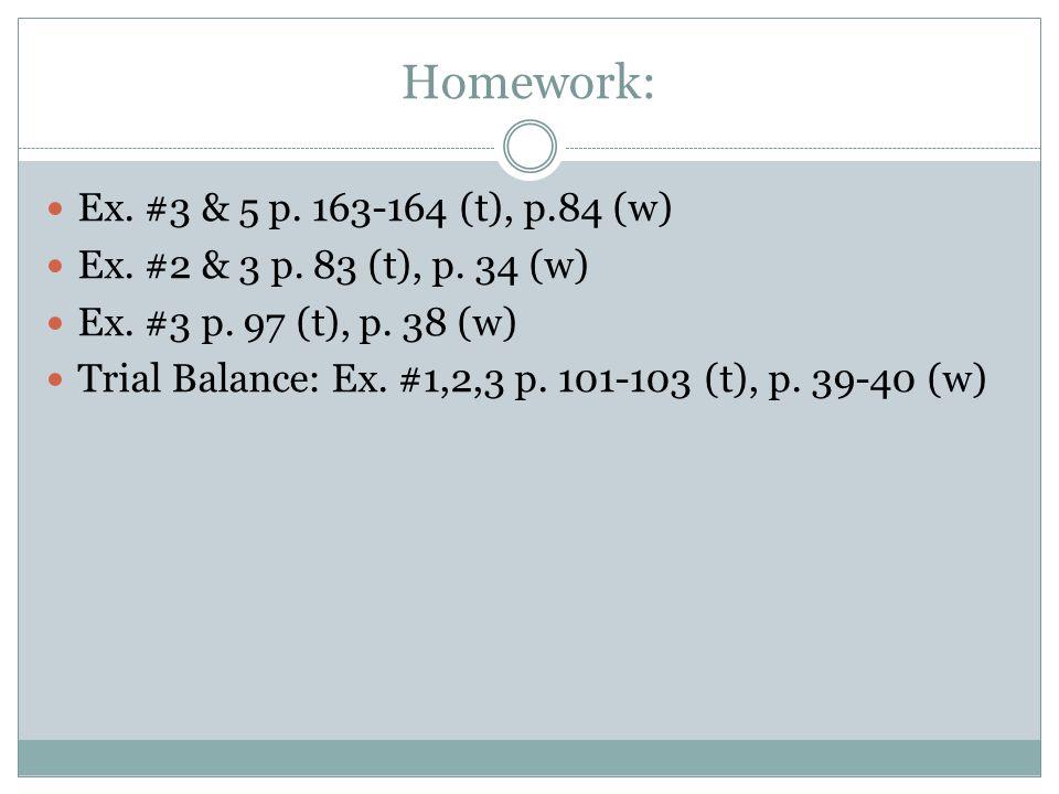 Homework: Ex. #3 & 5 p. 163-164 (t), p.84 (w) Ex.