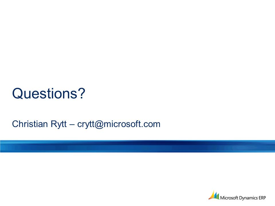 Questions Christian Rytt – crytt@microsoft.com