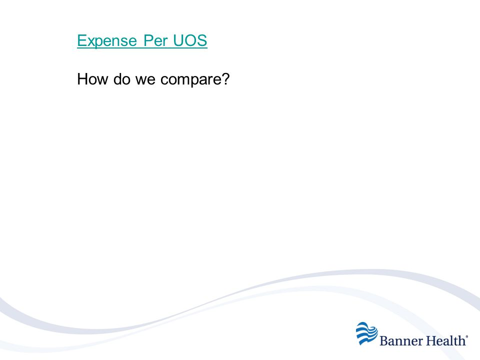 Unit of Service what do you think are your UOS.UOS Standardization Where does it come from.