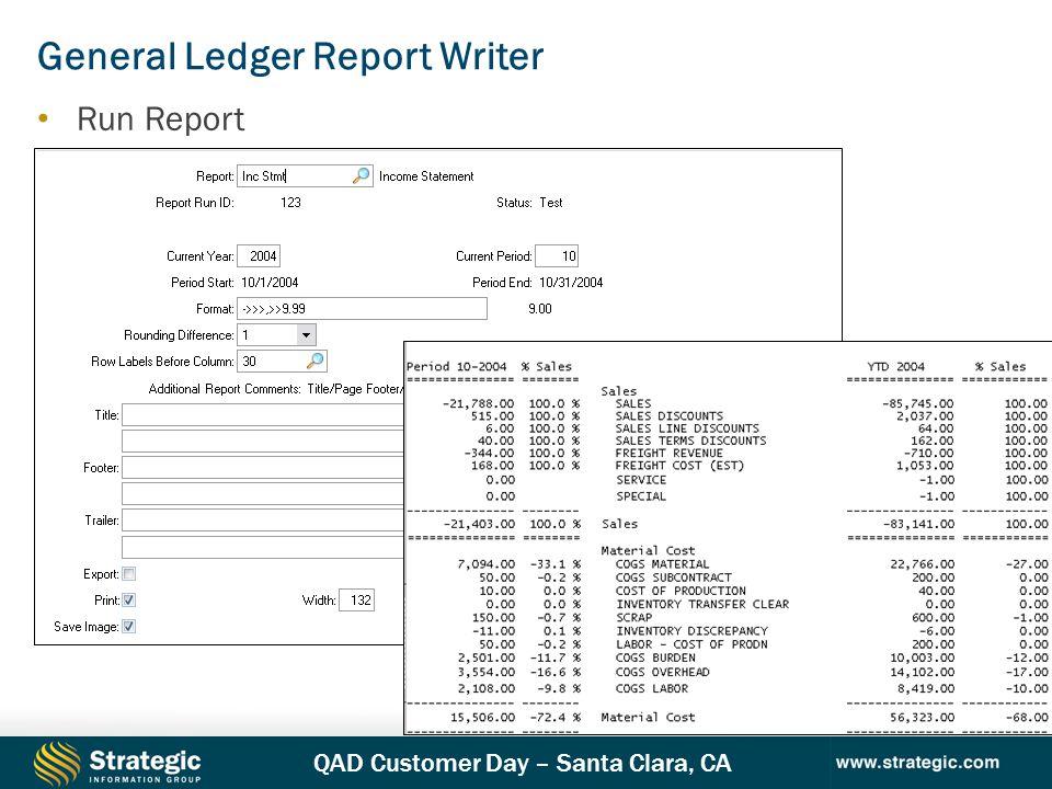 QAD Customer Day – Santa Clara, CA General Ledger Report Writer Run Report