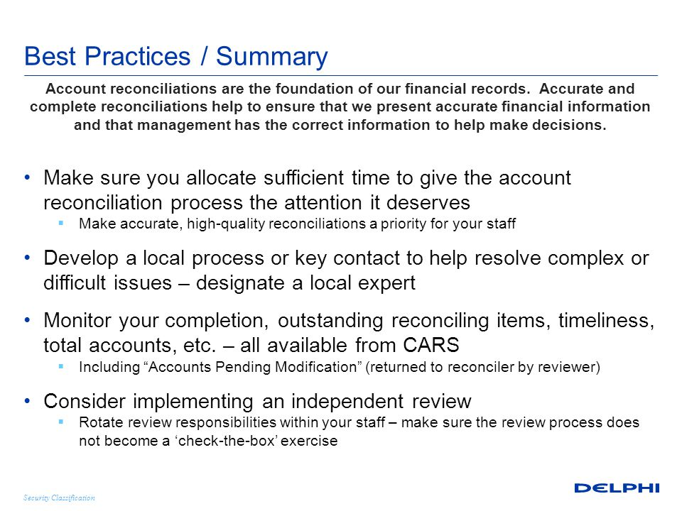 Security Classification Best Practices / Summary Account reconciliations are the foundation of our financial records. Accurate and complete reconcilia
