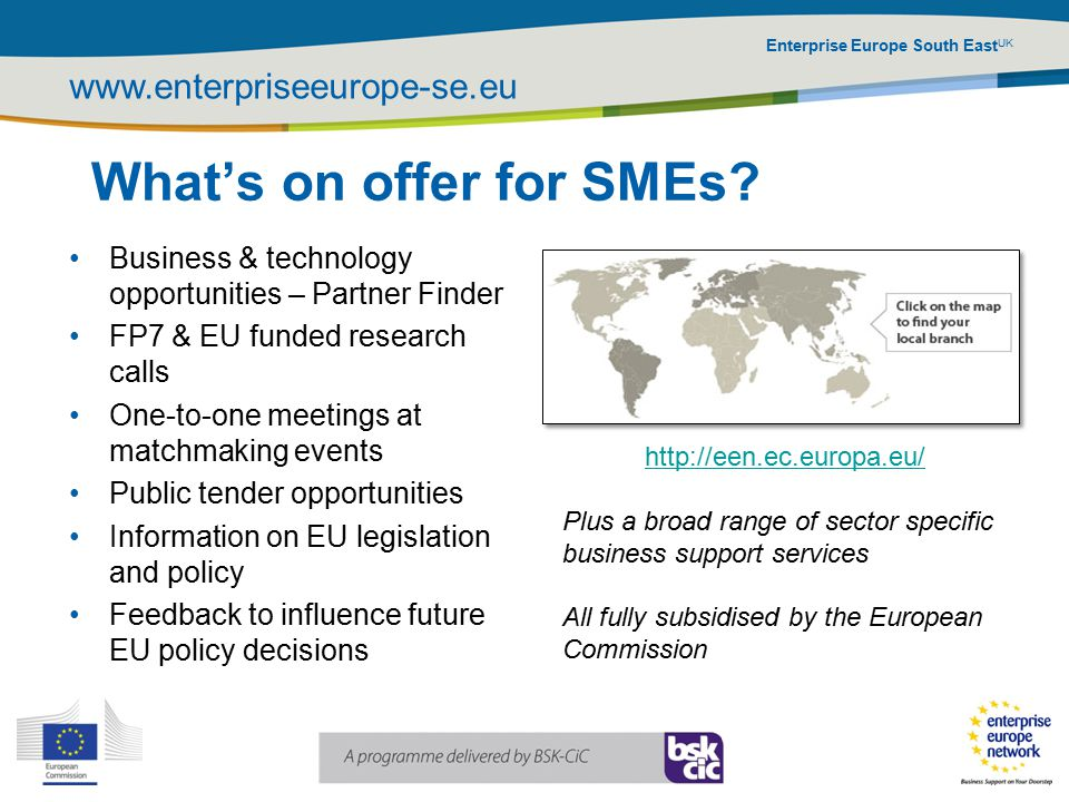 Enterprise Europe South East UK www.enterpriseeurope-se.eu What's on offer for SMEs.