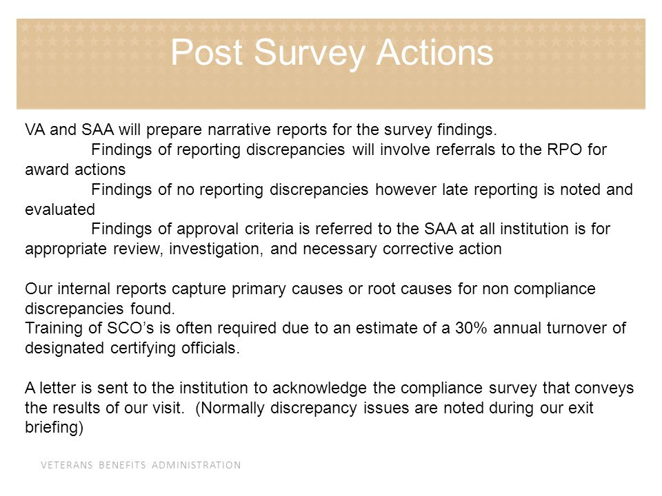 VETERANS BENEFITS ADMINISTRATION VA and SAA will prepare narrative reports for the survey findings. Findings of reporting discrepancies will involve r