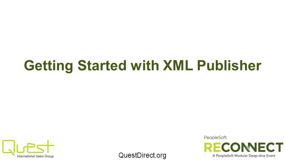 QuestDirect.org Getting Started with XML Publisher