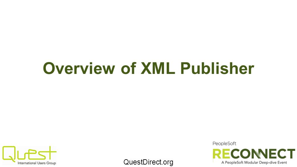 QuestDirect.org Overview of XML Publisher