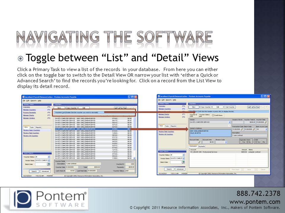  Toggle between List and Detail Views 888.742.2378 www.pontem.com © Copyright 2011 Resource Information Associates, Inc., Makers of Pontem Software.