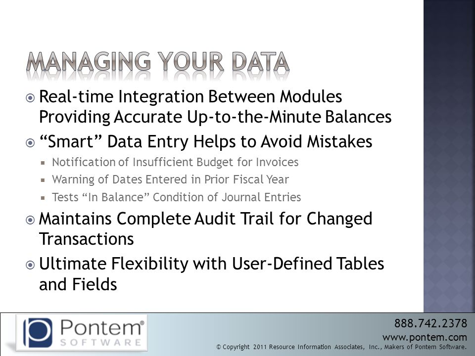 """ Real-time Integration Between Modules Providing Accurate Up-to-the-Minute Balances  """"Smart"""" Data Entry Helps to Avoid Mistakes  Notification of In"""