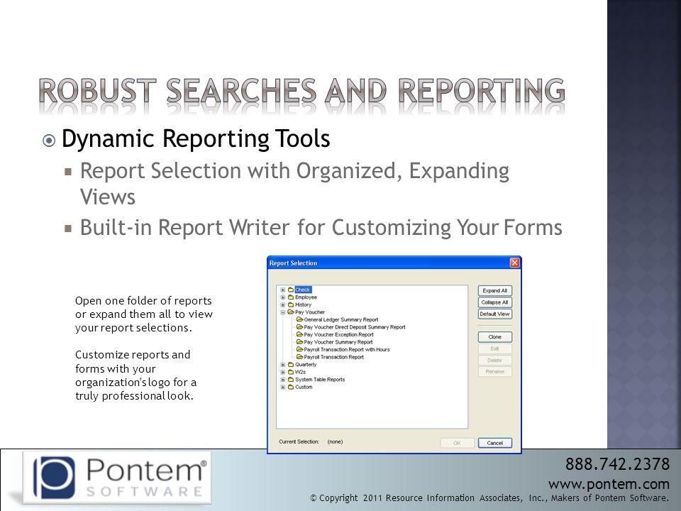 888.742.2378 www.pontem.com © Copyright 2011 Resource Information Associates, Inc., Makers of Pontem Software.  Dynamic Reporting Tools  Report Sele