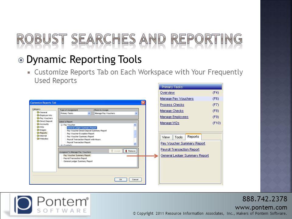 888.742.2378 www.pontem.com © Copyright 2011 Resource Information Associates, Inc., Makers of Pontem Software.  Dynamic Reporting Tools  Customize R
