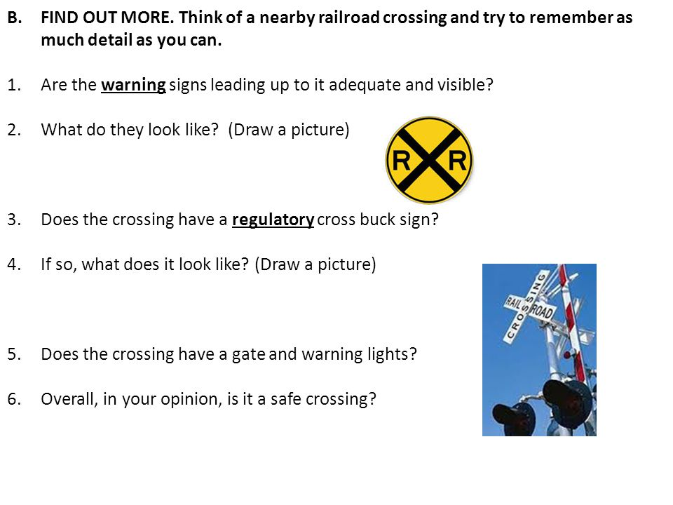 B.FIND OUT MORE.Think of a nearby railroad crossing and try to remember as much detail as you can.
