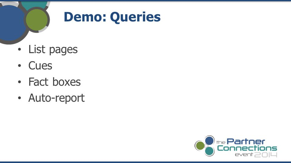 List pages Cues Fact boxes Auto-report Demo: Queries