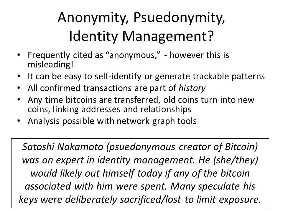 Anonymity, Psuedonymity, Identity Management.
