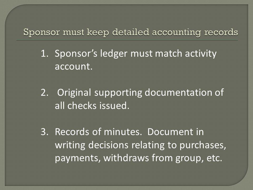 1.Sponsor's ledger must match activity account. 2.