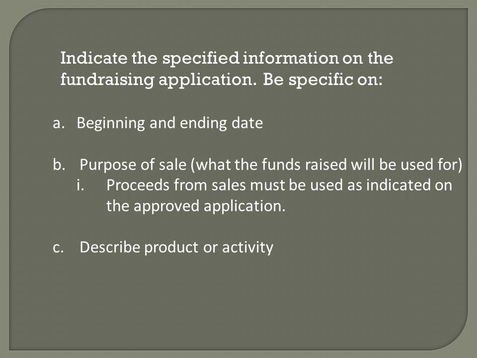 Indicate the specified information on the fundraising application.