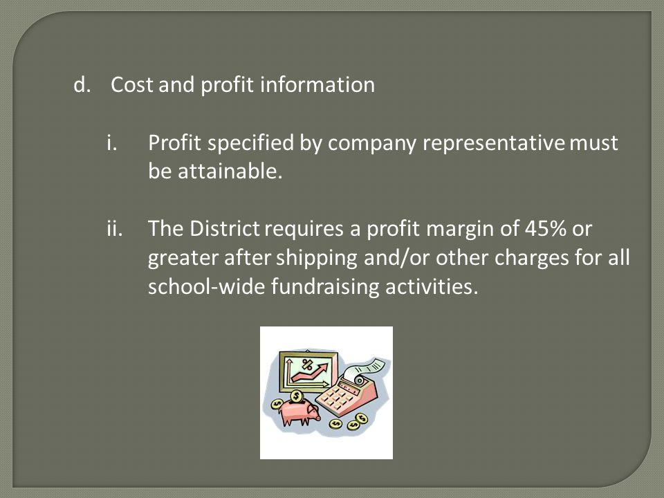 d.Cost and profit information i.Profit specified by company representative must be attainable.