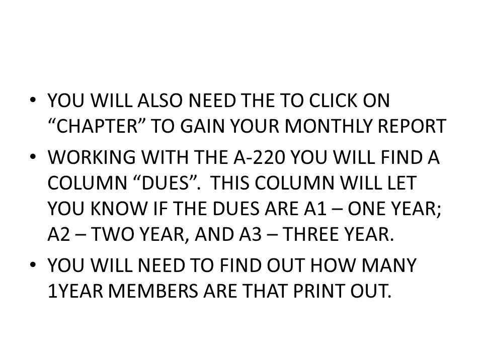YOU WILL ALSO NEED THE TO CLICK ON CHAPTER TO GAIN YOUR MONTHLY REPORT WORKING WITH THE A-220 YOU WILL FIND A COLUMN DUES .