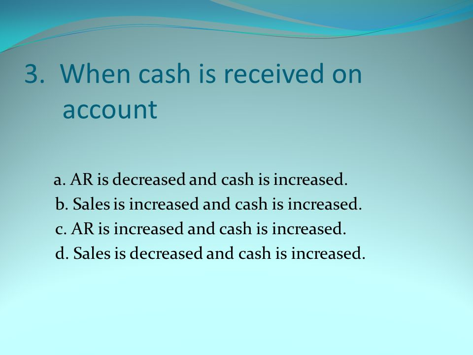 4.The journal entry when an owner invests in the business is a.