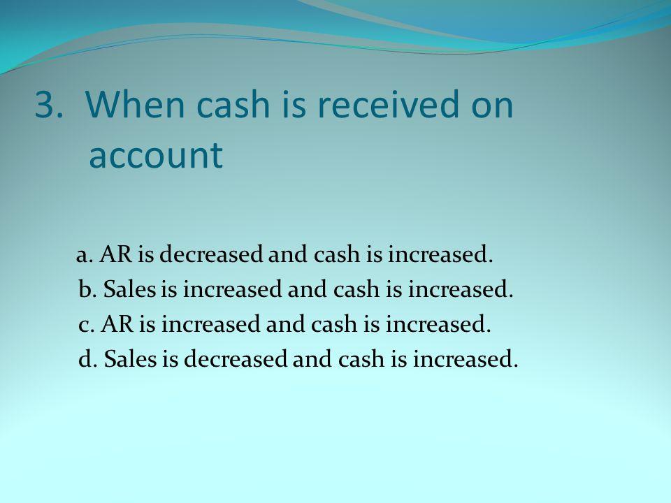 14.To close the sales account a.Debit Sales; credit Cash b.