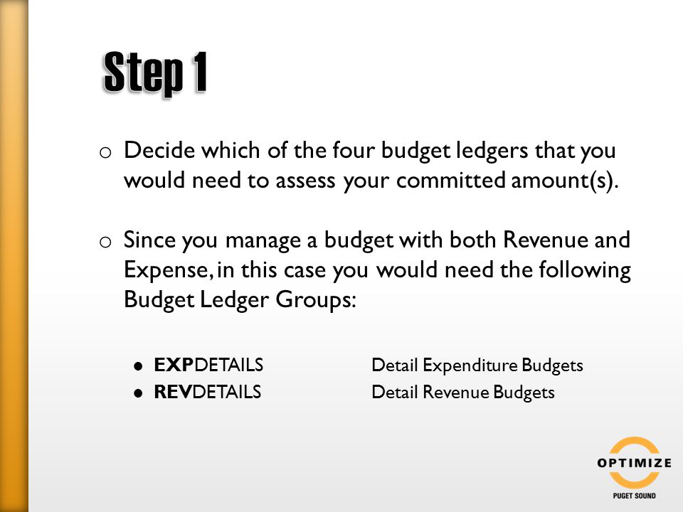 o Decide which of the four budget ledgers that you would need to assess your committed amount(s).