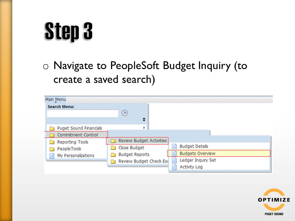 o Navigate to PeopleSoft Budget Inquiry (to create a saved search)
